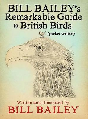 Bill Bailey's Remarkable Guide to British Birds by Bill Bailey image