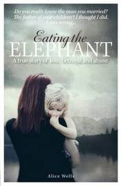 Eating the Elephant by Alice Wells