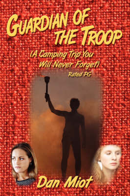 Guardian of the Troop: A Camping Trip You Will Never Forget by Dan Miot image
