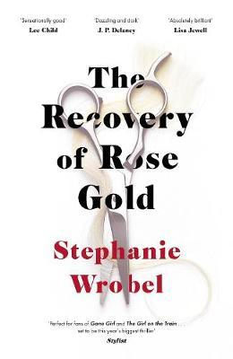 The Recovery of Rose Gold by Stephanie Wrobel
