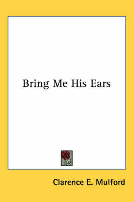 Bring Me His Ears by Clarence E Mulford image