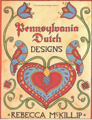 Pennsylvania Dutch Designs by Rebecca McKillip
