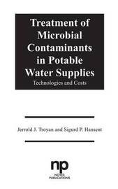 Treatment of Microbial Contaminants in Potable Water Supplies by Jerrold J Troyan