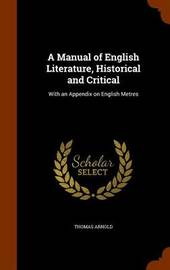 A Manual of English Literature, Historical and Critical by Thomas Arnold image