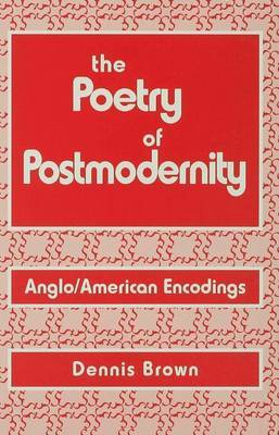 The Poetry of Postmodernity by Dennis Brown image