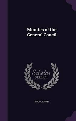 Minutes of the General Coucil by Wjgolbourn image