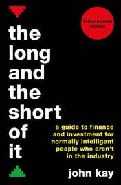 The Long and the Short of It (International edition) by John Kay