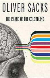 The Island of the Colorblind by Oliver W Sacks