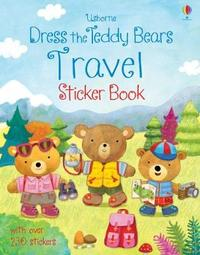 Dress the Teddy Bears Travel Sticker Book by Felicity Brooks