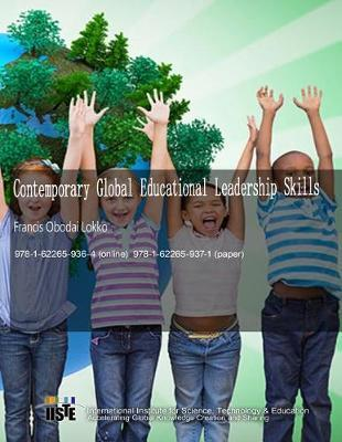 Contemporary Global Educational Leadership Skills by Francis Obodai Lokko