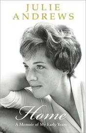 Home: A Memoir of My Early Years by Julie Andrews