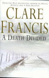 A Death Divided by Clare Francis