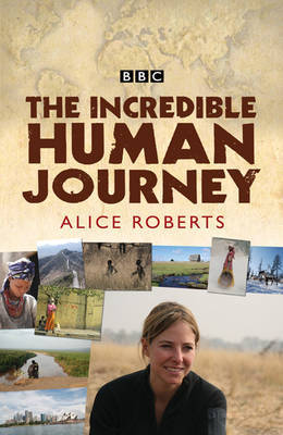 The Incredible Human Journey by Dr Alice Roberts