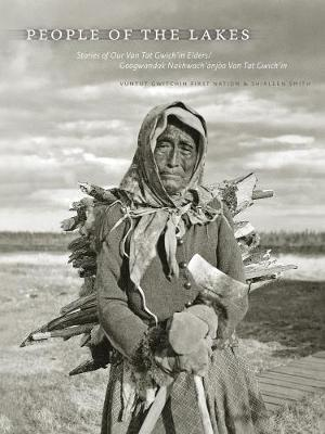 People of the Lakes by Vuntut Gwitchin First Nation
