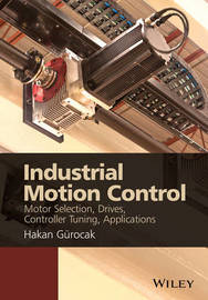 Industrial Motion Control by Hakan Gurocak