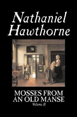 Mosses from an Old Manse, Volume II by Nathaniel Hawthorne image