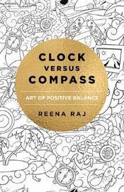 Clock versus Compass by Reena Raj