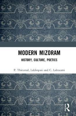 Modern Mizoram by P. Thirumal