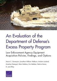 An Evaluation of the Department of Defense's Excess Property Program by Aaron C Davenport image