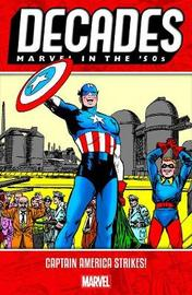 Decades: Marvel In The 50s - Captain America Strikes by Marvel Comics