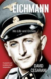 Eichmann by David Cesarani