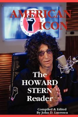 AMERICAN ICON: The HOWARD STERN Reader by John Luerssen image