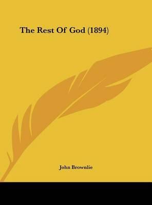 The Rest of God (1894) by John Brownlie image
