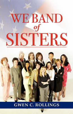 We Band of Sisters by Gwen, C Rollings