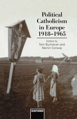 Political Catholicism in Europe, 1918-1965