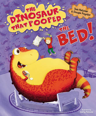 The Dinosaur That Pooped The Bed by Tom Fletcher image