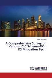 A Comprehensive Survey on Various ICIC Schemes&on ICI Mitigation Tech. by M Raafat Walid