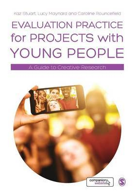 Evaluation Practice for Projects with Young People by Kaz Stuart