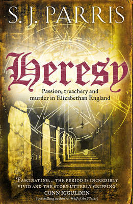 Heresy by S J Parris