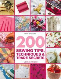 200 Sewing Tips,Techniques & Trade Secrets by Lorna Knight image