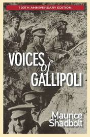 Voices of Gallipoli by Shadbolt M