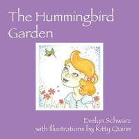The Hummingbird Garden by Evelyn Schwarz
