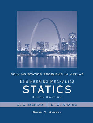 Solving Statics Problems in MATLAB to accompany Engineering Mechanics Statics 6e by Brian Harper image