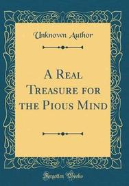 A Real Treasure for the Pious Mind (Classic Reprint) by Unknown Author image