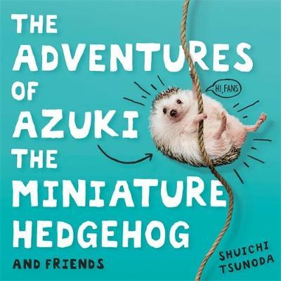 The Adventures of Azuki the Miniature Hedgehog and Friends by Shuichi Tsunoda