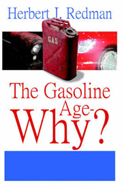 The Gasoline Age-Why? by Herbert, J. Redman image