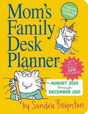 Mom's Family Desk Planner 2021 by Sandra Boynton