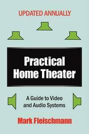 Practical Home Theater: A Guide to Video and Audio Systems (2009 Edition) by Mark Fleischmann image