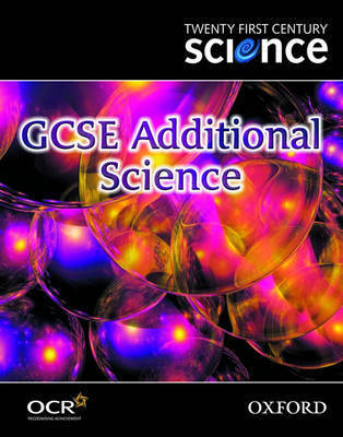 Twenty First Century Science: GCSE Additional Science Textbook by University of York Science Education Group