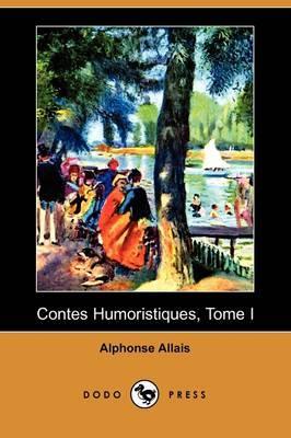Contes Humoristiques, Tome I (Dodo Press) by Alphonse Allais image