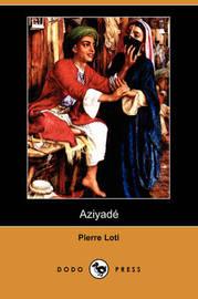 Aziyade (Dodo Press) by Pierre Loti