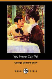 You Never Can Tell (Dodo Press) by George Bernard Shaw image