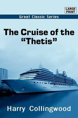 """The Cruise of the """"Thetis"""" by Harry Collingwood image"""