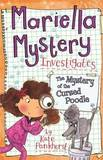 Mariella Mystery Investigates the Mystery of the Cursed Poodle by Kate Pankhurst