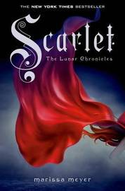 Scarlet (Lunar Chronicles #2) by Marissa Meyer