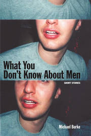 What You Don't Know about Men by Michael Burke